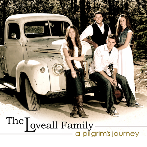 Loveall Family New CD 2013 A Pilgrims Journey
